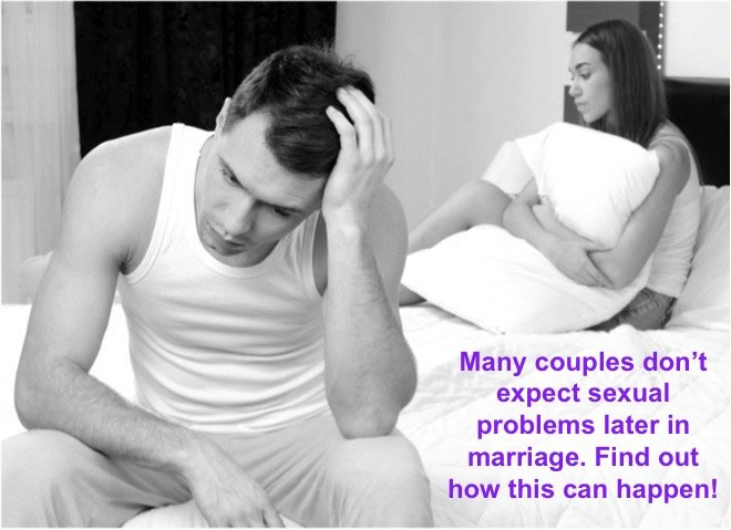 Protect Yourself From Future Sexual Problems that Could Cause Divorce.